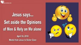 2018-04-18 - Set aside the Opinions of men-Reliance on Jesus alone-Love Letter from Jesus