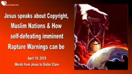 2018-04-19 - Copyright-Imminent Rapture Warnings-Muslims-Love Letter from Jesus