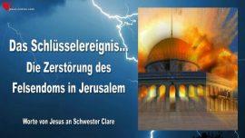 Das Schlüsselereignis-Die Zerstörung des Felsendoms in Jerusalem-Liebesbrief von Jesus