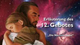 Geistige Sonne Jakob Lorber deutsch-Das 12 Gebot-Die rechte Nachstenliebe-Wen soll ich lieben-Wie soll ich lieben
