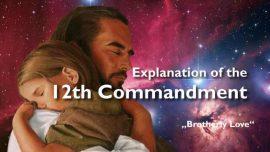 Spiritual Sun Jakob Lorber english-The 12th Commandment-The proper Brotherly Love-Whom shall I love-How shall I love