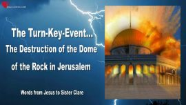 The Turn Key Event-Destruction of the Dome of the Rock in Jerusalem-Love Letter from Jesus