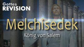 Wer war Melchisedek-Der Koenig von Salem-Jakob Lorber-Haushaltung Gottes-Grosses Johannes Evangelium