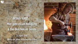 2018-04-23 - Heiligung-Brechen im Geiste-Gebrochen im Geiste-Heilung-Liebesbrief von Jesus