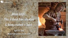 2018-04-23 - Sanctification-Being crushed in Spirit-Broken Spirit-Healing-Love Letter from Jesus