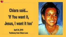 2018-04-24 - Testimony of Chiara Luce Badano-If YOU want it Jesus I want it too-Love Letter from Jesus