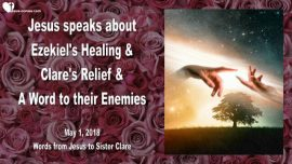 2018-05-01 - Healing of Ezekiel du Bois-Relief of Clare du Bois-Word to Enemies-Love Letter from Jesus