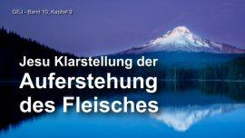 Das Grosse Johannes Evangelium Jakob Lorber-Die Auferstehung des Fleisches-Klarstellung von Jesus