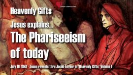 Heavenly Gifts Jakob Lorber-Phariseeism of today-Challenge the Pope for his dominion-Love Letter from Jesus