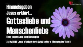Himmelsgaben Jakob Lorber-Jesus erklaert-Gotteliebe und Menschenliebe-Lehrgang von Jesus