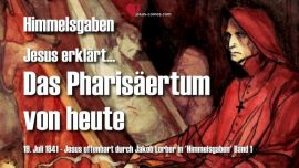 Himmelsgaben Jakob Lorber-Pharisaeertum von heute-Dem Papst seine Herrschaft streitig machen-Liebesbrief von Jesus