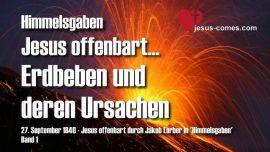 Himmelsgaben Jakob Lorber Ursache Erdbeben Sinkloecher Erdspalten Mahnrufe Gottes Jesus erklaert