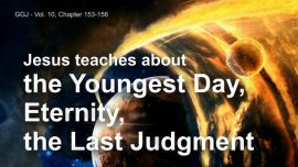 The Great Gospel of John Jakob Lorber-The Youngest day, Eternity, the last Judgment-Teaching from Jesus