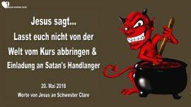 2018-05-20 - Die Welt-Vom Kurs abweichen-Einladung an Diener von Satan-Handlanger des Teufels-Liebesbrief von Jesus