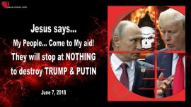2018-06-07 - Gods People-Call for Help from Jesus-Ruling Elite-Destroy Trump and Putin-Love Letter from Jesus
