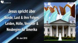 2018-06-20 - Suende-Lust-Konsequenzen-Verraeter-Praesident Trump-Neuanfang Amerika-Liebesbrief von Jesus
