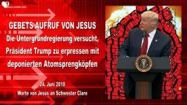2018-06-24 - Untergrundregierung-Erpressung-Atombomben-Staedte-Amerika-Donald Trump-Gebetsaufruf von Jesus