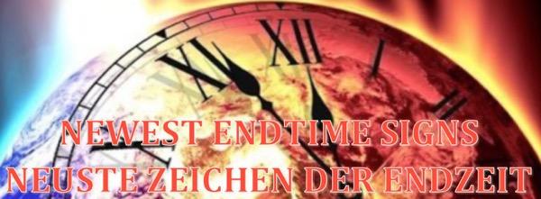 Newest Endtime Signs - Neuste Zeichen der Endzeit