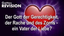 Revision Gottes-Gott oder Vater-Gott der Gerechtigkeit-Gott der Rache-Gott des Zorns-Vater der Liebe-Liebender Braeutigam