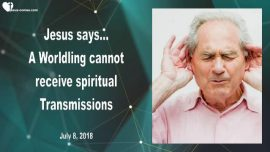 2018-07-08 - Hearing Jesus-A Child of the World-Sins-Receive Spiritual Transmissions-Love Letter from Jesus