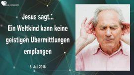 2018-07-08 - Jesus hoeren-Ein Weltkind-Suenden-Geistige Uebermittlungen empfangen-Liebesbrief von Jesus