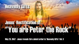 Jakob Lorber Heavenly Gifts Volume 3 Gifts from Heaven-You are Peter the Rock-Building My Church-1280