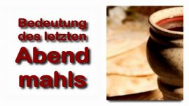 Schrifttexterklaerung Jakob Lorber-Markus 14_17-Am Abend kam er mit den Zwoelfen-Bedeutung des letzten Abendmahls