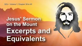 The Great Gospel of John Jakob Lorber - Jesus Sermon on the Mount - Excerpts and Equivalents