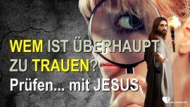2018-08-04 - Wem kann ich noch trauen-Keine Religion mehr-Katholisch-Was jetzt-Wie pruefe ich-mit Jesus-Liebesbrief