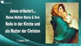 2018-08-07 - Mutter Maria-Marias Rolle in der Kirche-Maria als Mutter der Christen-Liebesbrief von Jesus