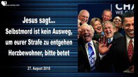 2018-08-27 - Selbstmord ist kein Ausweg Strafe entgehen Politiker unter Anklage-Herzbewohner-Liebesbrief von Jesus