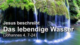 Das Grosse Johannes Evangelium Jakob Lorber-Das Wort-Die lebendigen Wasser-Anbetung in Geist und Wahrheit