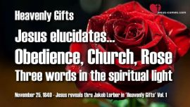 Heavenly Gifts Jakob Lorber Gifts from Heaven-Obedience-Church-Rose-Three Words in the spiritual Light