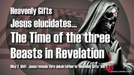 Heavenly Gifts Jakob Lorber-Three Beasts of Revelation-Self-Love-Industry-Satan-Number 666-Teaching from Jesus