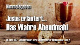 Himmelsgaben Jakob Lorber-Das wahre Abendmahl-Eucharestie-Jesus lehrt ueber das Abendmahl