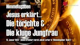 Himmelsgaben Jakob Lorber-Die toerichte und die kluge Jungfrau-Jesus erklaert