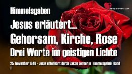 Himmelsgaben Jakob Lorber-Gehorsam Kirche Rose-Drei Worte im geistige Licht