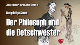 Jakob Lorber Geistige Sonne Band 1-Der geistige Philosoph und die Betschwester im Jenseits