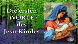 Kinder und Jugend Jesu Jakob Lorber-Erste Worte des Jesu Kindleins-Jakobus Evangelium