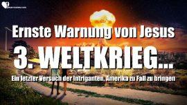 2018-09-02-Gebetsaufruf-Ernste Warnung von Jesus-3 Weltkrieg-Versuch-Amerika zu zerstoeren-Liebesbrief von Jesus
