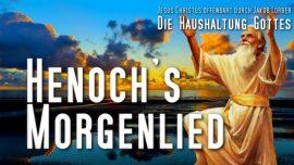 Jakob Lorber Die Haushaltung Gottes Band 1 Kapitel 52-Henoch Morgenlied-Gebet Henoch