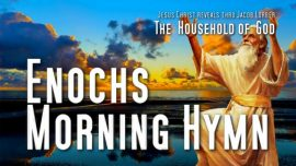 Jakob Lorber The Household of God Volume 1 Chapter 52-Enoch Morning Hymn Prayer Enoch Adam