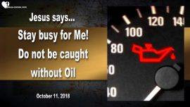 2018-10-11 - 5 wise and 5 foolish Virgins-10 Virgins-Lamp without Oil-Enough Oil-Love Letter from Jesus