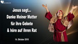 2018-10-14 - Gebete Gottes Mutter Maria-Rat von Mutter Maria-Zeugenwolke-Liebesbrief von Jesus
