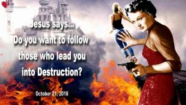 2018-10-21 - Precipice Disaster Warning-Follow false Leaders-Leading into Destruction-Love Letter from Jesus