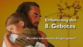 Geistige Sonne Jakob Lorber-Das achte Gebot 8-Du sollst kein falsches Zeugnis geben-Du sollst nicht luegen