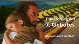 Geistige Sonne Jakob Lorber-Das siebte Gebot 7-Du sollst nicht stehlen-Eigentumsrecht-Diebstahl