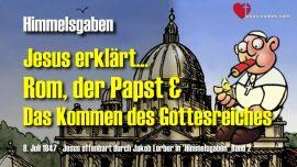 Himmelsgaben Jakob Lorber-Rom-Der Papst-das Kommen des Gottesreiches-Reich Gottes-Wiedergeburt