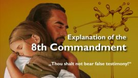 Spiritual Sun Jacob Lorber-The 8th Commandment-You shall not bear false Witness-You shall not lie