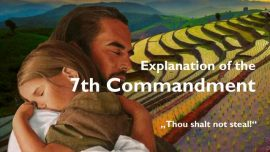 Spiritual Sun Jakob Lorber-The 7th Commandment-You shall not steal-What is stealing-Theft